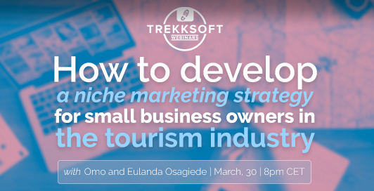 How to develop a niche marketing strategy for small business owners in the tourism industry