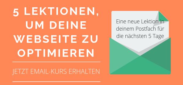Erhalte 5 Lektionen zur Website-Optimierung in dein Postfach