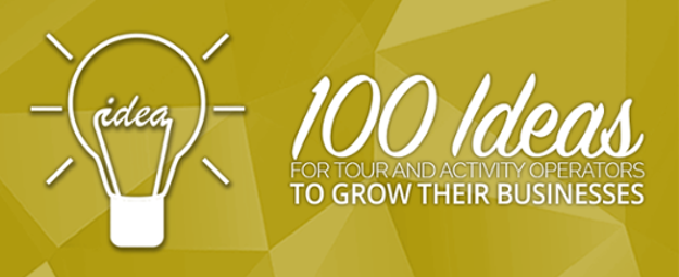 100 ideas for tour and activity operators to grow their businesses