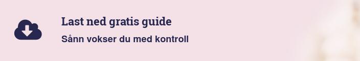 Last ned gratis guide            Sånn vokser du med kontroll