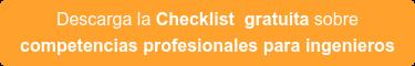 Descarga la Checklistgratuitasobre competencias profesionales para ingenieros
