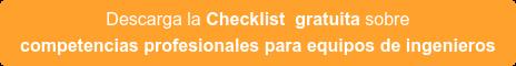 Descarga la Checklistgratuitasobre competencias profesionales para equipos de  ingenieros