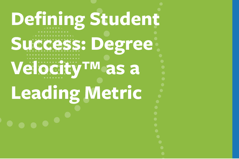 Defining Student Success: Degree Velocity as a Leading Metric