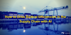 Learn how to drive radical efficiencies in the supply chain with AI