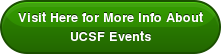 Visit Here for More Info About UCSF Events