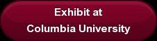 Exhibit at Columbia University