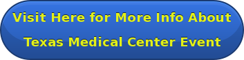 Visit Here for More Info About Texas Medical Center Event