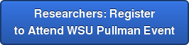 Researchers: Register to Attend WSU Pullman Event