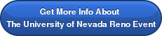 Get More Info About  The University of Nevada Reno Event