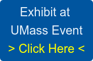 Exhibit at&nbsp; UMass Event > Click Here <
