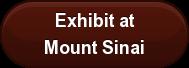 Exhibit at Mount Sinai