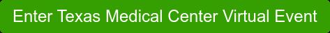 Enter Texas Medical Center Virtual Event