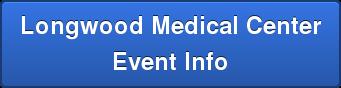 Longwood Medical Center Event Info