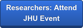 Researchers: Attend  JHU Event