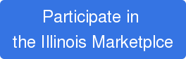 Participate in  the Illinois Marketplce