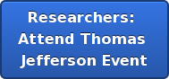 Researchers:  Attend Thomas  Jefferson Event