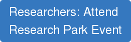 Researchers: Attend  Research Park Event