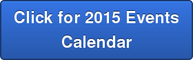 Click for 2015 Events Calendar