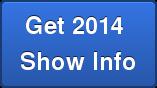 Get 2014  Show Info