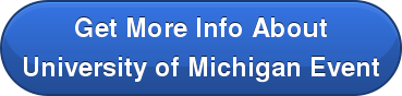 Get More Info About University of Michigan Event