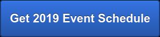 Get 2019 Event Schedule