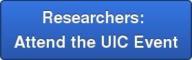Researchers:  Attend the UIC Event