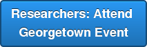 Researchers: Attend  Georgetown Event