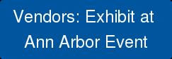 Vendors: Exhibit at Ann Arbor Event