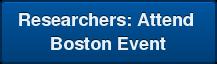 Researchers:Attend Boston Event