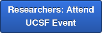 Researchers: Attend UCSF Event