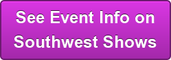See Event Info on Southwest Shows