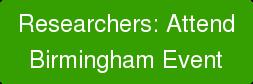 Researchers: Attend Birmingham Event