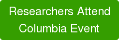 Researchers Attend Columbia Event