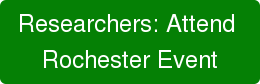 Researchers: Attend  Rochester Event