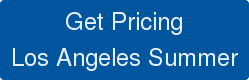 Get Pricing Los Angeles Summer