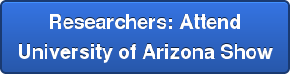 Researchers: Attend University of Arizona Show