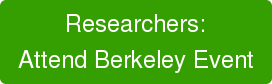 Researchers: Attend Berkeley Event
