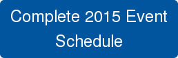 Complete 2015 Event Schedule