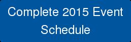 Complete 2015 Event Schedule