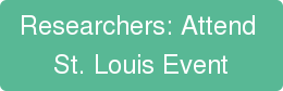 Researchers: Attend  St. Louis Event