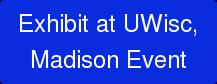Exhibit at UWisc, Madison Event