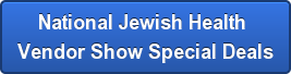 National Jewish Health  Vendor Show Special Deals