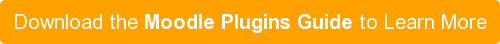 Download the Moodle Plugins Guide to Learn More
