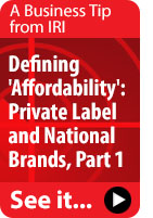 ALSO READ: Defining 'Affordability': Private Label and National Brands, Part 1