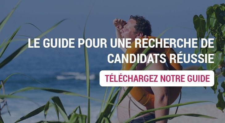 Le guide pour une recherche de candidats réussie