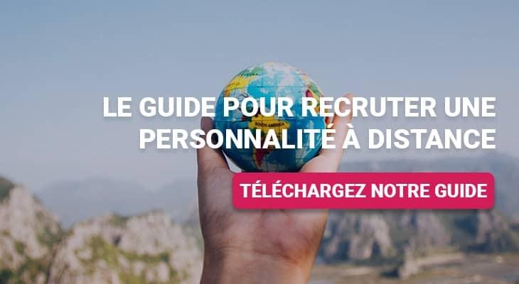 Téléchargez notre guide pour recruter une personnalité à distance