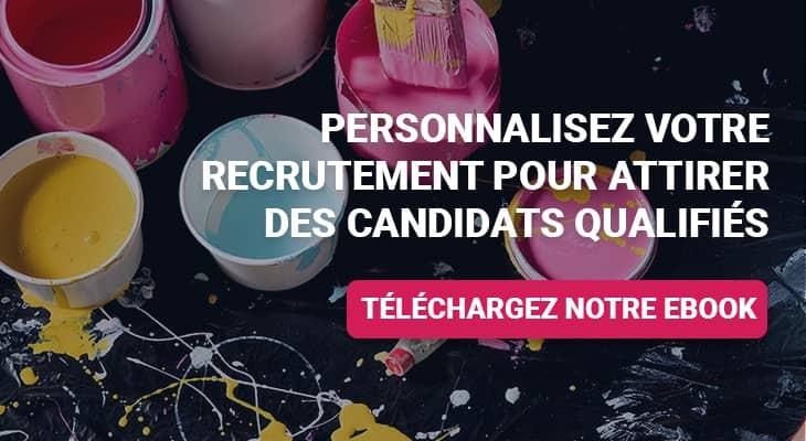 Téléchargez notre ebook - Personnalisez votre recrutement pour attirer des candidats qualifiés