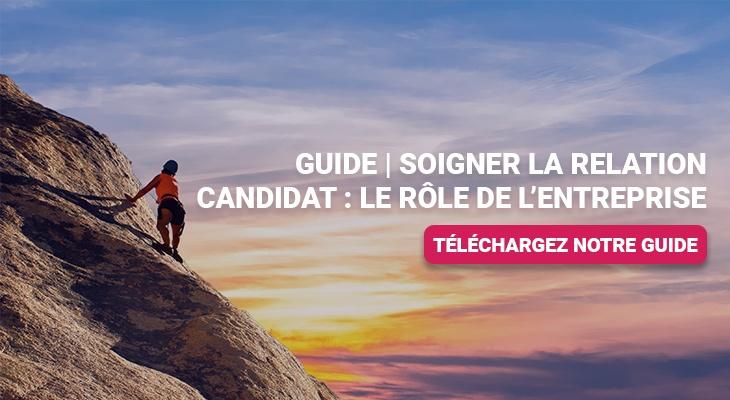 Guide | Soigner la relation candidat : le rôle de l'entreprise