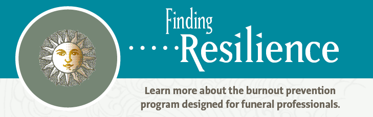 Finding Resilience: Learn more about the burnout prevention program designed for funeral professionals