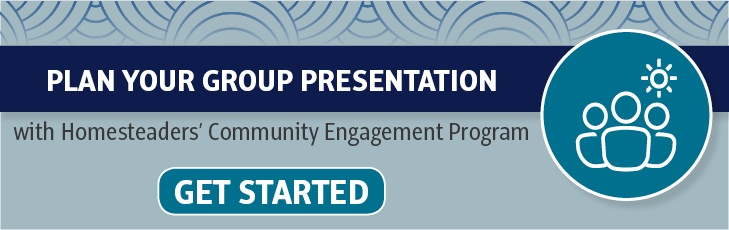 Plan Your Group Presentation with Homesteaders' Community Engagement Program: Get Started